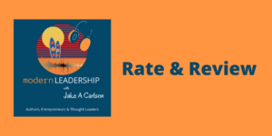 Rate & Review Modern Leadership with Jake Carlson
