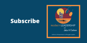 Subscribe to Modern Leadership with Jake Carlson